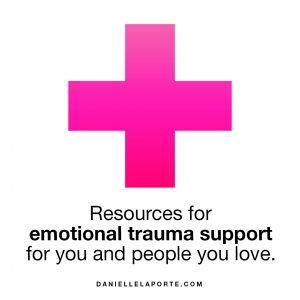 Resources for emotional trauma support for you and people you love.