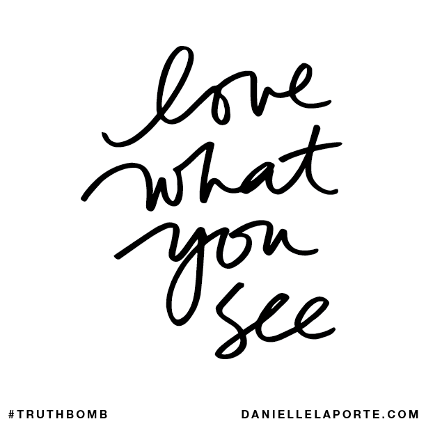 Love what you see.