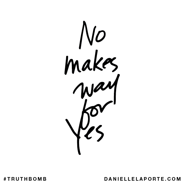 No makes way for yes.